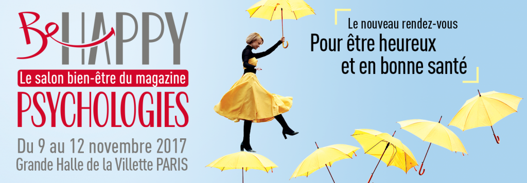 9 au 12 novembre : Salon BE HAPPY de Psychologies Magazine